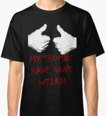 my thumbs have gone weird Classic T-Shirt
