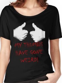 my thumbs have gone weird Women's Relaxed Fit T-Shirt