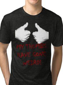 my thumbs have gone weird Tri-blend T-Shirt