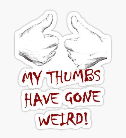 my thumbs have gone weird Sticker