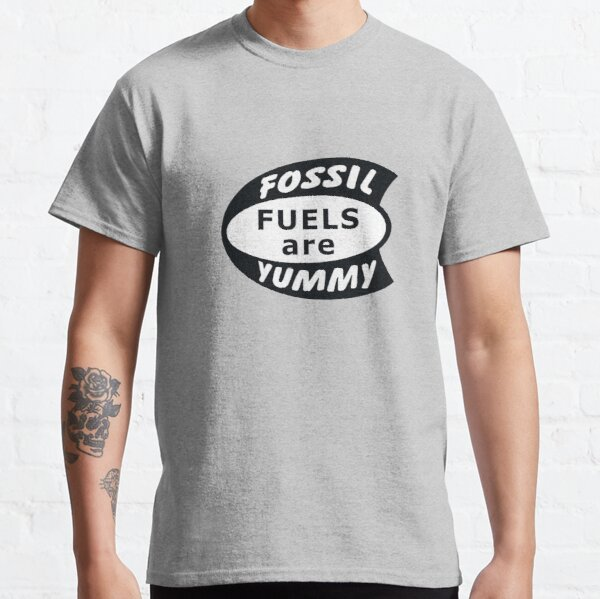 Fossil Fuels are Yummy Vintage Classic T-Shirt