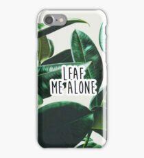 Aesthetic leaf me alone  iPhone Case/Skin