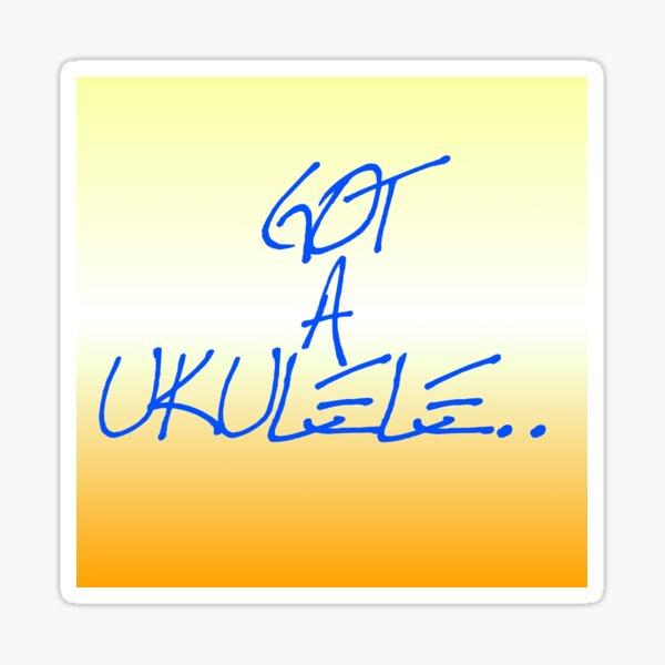Got A Ukulele orange banner sticker Sticker