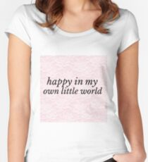 HAPPY IN MY OWN LITTLE WORLD / T shirt. Women's Fitted Scoop T-Shirt