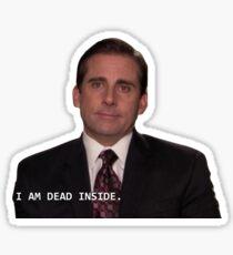 Michael Scott- I am dead inside Sticker