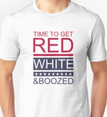 Time to get red white and boozed Unisex T-Shirt