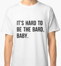 Something Rotten- Hard to be the bard Classic T-Shirt