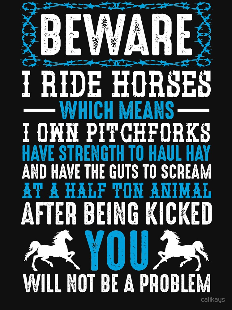 Beware I Ride Horses Funny Horse Lover Quotes Gift by calikays