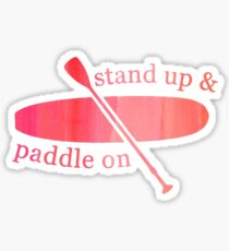 Stand Up & Paddle On Sticker