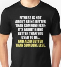 Fitness Is Not About Being Better Than Someone Else Unisex T-Shirt