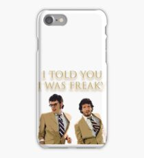 I Told You I Was Freaky (FOTC) iPhone Case/Skin