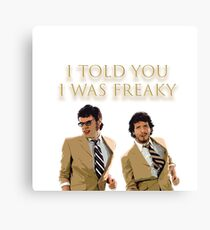 I Told You I Was Freaky (FOTC) Canvas Print