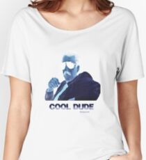 COOL DUDE... Women's Relaxed Fit T-Shirt