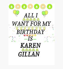 Birthday Gillan Photographic Print
