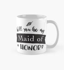 Will you be my Maid of Honor?  Mug