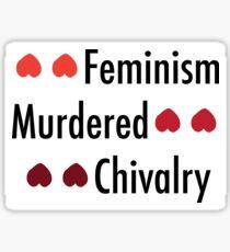 """""""Feminism Murdered Chivalry"""" - Ben Shapiro Sticker"""
