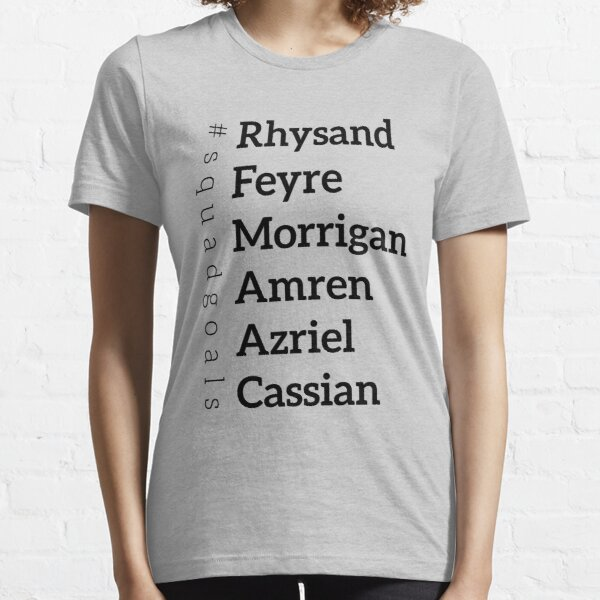 ACOMAF Squad goals list Essential T-Shirt
