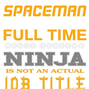 SPACEMAN - JOB TITLE SHIRT AND HOODIE by Emmastone