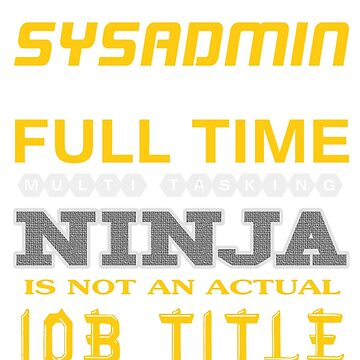 SYSADMIN - JOB TITLE SHIRT AND HOODIE by Emmastone
