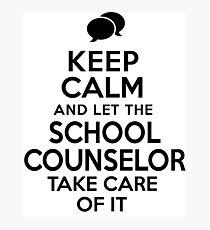 School Counselor Keep Calm Photographic Print