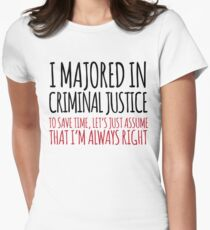 Majored in Criminal Justice Womens Fitted T-Shirt