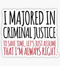 Majored in Criminal Justice Sticker