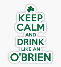 Keep Calm Drink Like O'brien Sticker