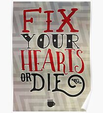Fix Your Hearts or Die Poster