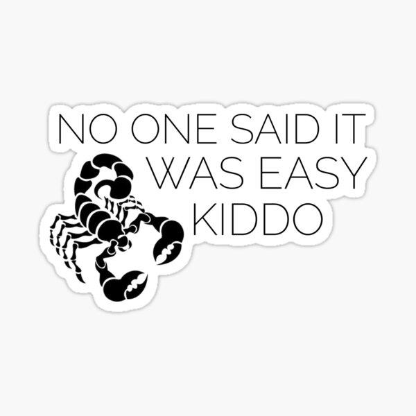 ORPHAN BLACK SCORPION NO ONE SAID IT WAS EASY KIDDO   ORPHAN BLACK Sticker