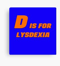 D is for Lysdexia Canvas Print
