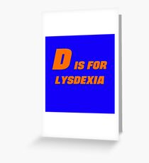 D is for Lysdexia Greeting Card