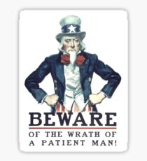 Beware Of The Wrath Of A Patient Man Uncle Sam Sticker