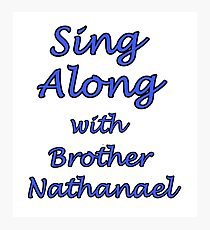 Sing Along with Brother Nathanael Photographic Print