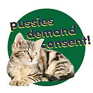 Pussies Demand Consent by projectconsent