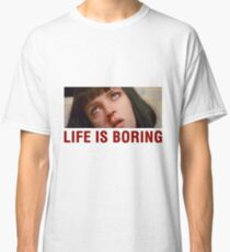 Camiseta clásica Life is boring (Pulp Fiction) - shirt phone and ipad case