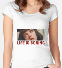 Life is boring (Pulp Fiction) - shirt phone and ipad case Women's Fitted Scoop T-Shirt