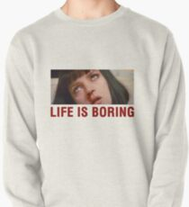 Life is boring (Pulp Fiction) - shirt phone and ipad case Pullover Sweatshirt