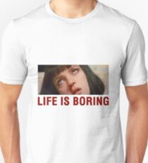 Life is boring (Pulp Fiction) - shirt phone and ipad case T-Shirt