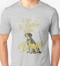 Life Is Better With Dogs Shirt T-Shirt