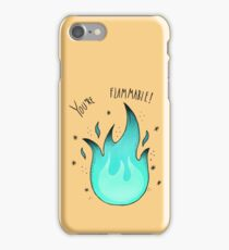 You're Flammable! iPhone Case/Skin