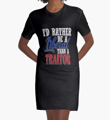Rather be a Liberal than Traitor Graphic T-Shirt Dress
