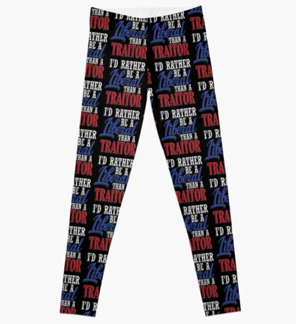 Rather be a Liberal than Traitor Leggings