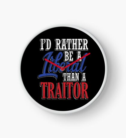 Rather be a Liberal than Traitor Clock