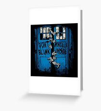 Doctor Who dont blink Greeting Card