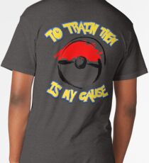 Pokémon: To Train Them Is My Cause Long T-Shirt