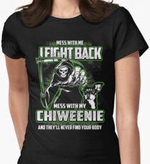 Chiweenie Don't mess with my Dog funny gift t-shirts Womens Fitted T-Shirt