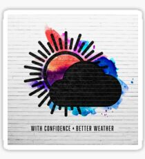 With confidence better weather Sticker