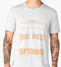 All women are created equal but the best who was born in September Men's Premium T-Shirt