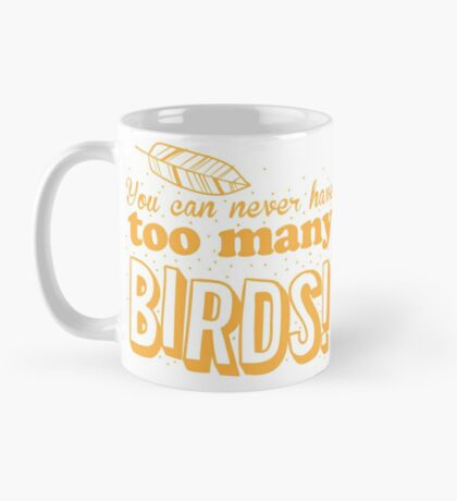 You can never have too many birds Mug