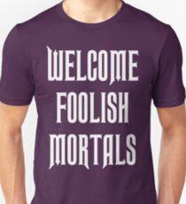 welcome foolish mortals - haunted mansion Unisex T-Shirt